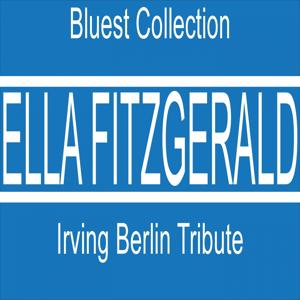 Irving Berlin Tribute (Bluest Collection)