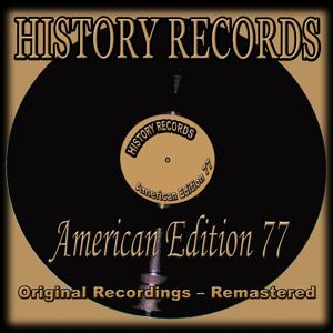 History Records - American Edition 77 (Original Recordings - Remastered)