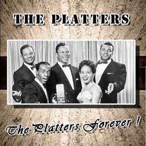 The Platters Forever !