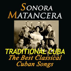 Traditional Cuba: The Best Classical Cuban Songs