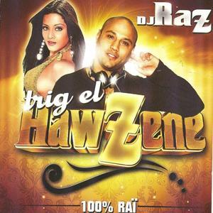 Brig el Hawzene (100% Raï)