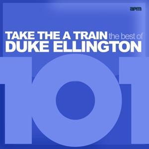 101 - Take the A Train - The Best of Duke Ellington