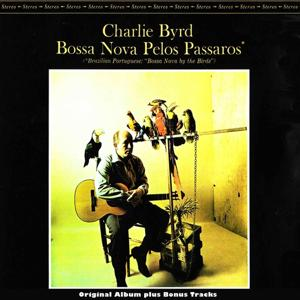 Bossa Nova Pelos Passaros (Original Bossa Nova Album Plus Bonus Tracks)
