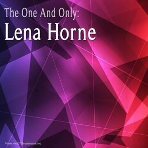 The One and Only: Lena Horne (Remastered)