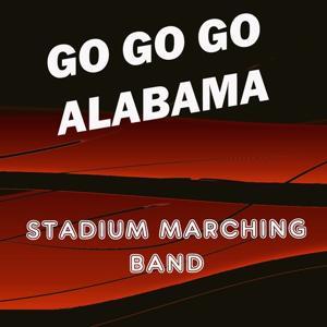 Go Go Go Alabama (University of Alabama Crimson Tide Fight Song)