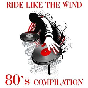 Ride Like the Wind Compilation ('80s compilation)
