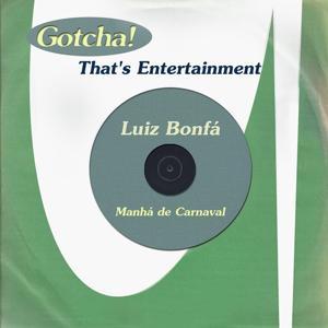 Manhá de Carnaval (That's Entertainment)