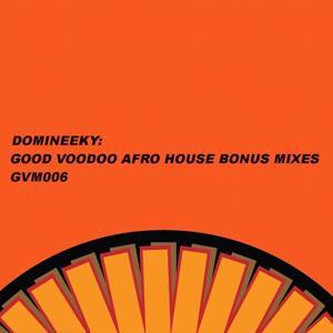 Good Voodoo Afro House Bonus Mixes EP