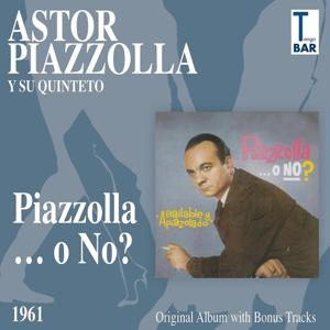 ¿Piazzolla ...O No? (Original Album Plus Bonus Tracks 1961)
