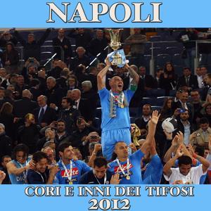 Napoli 2012 (Cori e inni dei tifosi)