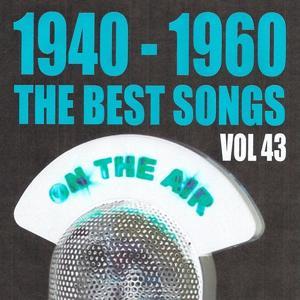 1940 - 1960 : The Best Songs, Vol. 43