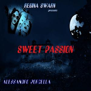 Sweet Passion (Regina Swarn Presents)