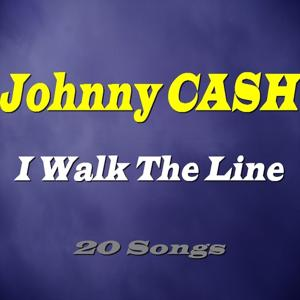 I Walk the Line (20 Songs)