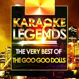 The Very Best of the Goo Goo Dolls (Karaoke Version)