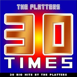 30 Times (30 Big Hits By The Platters)