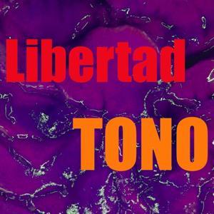 Tono Libertad