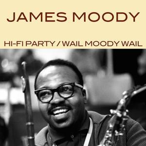 Hi - Fi - Party / Wail Moody Wail