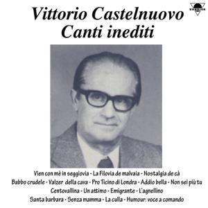 Vittorio Castelnuovo Canti Inediti