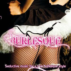 Burlesque (Seductive Music for a New Burlesque Style)