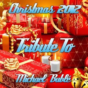 Christmas 2012 Tribute to Michael Bublè