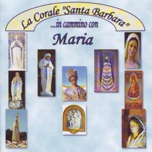In cammino con Maria (La Corale Santa Barbara)