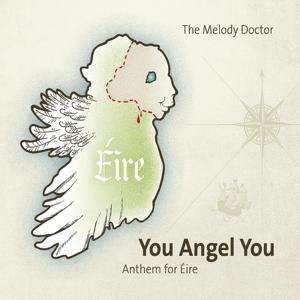 You Angel You (Anthem for Eire)
