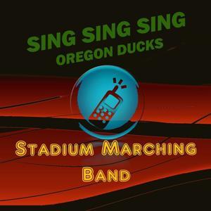 Sing Sing Sing (Oregon Ducks Fight Song)