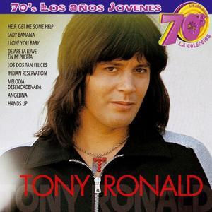 70s Los Años Jovenes : Tony Ronald (La colleccion)