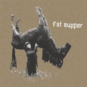 Fat Supper
