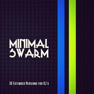 Minimal Swarm (30 Extended Versions For DJ's)