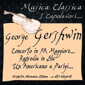 Gershwin: Concerto in FA Maggiore... Rapsodia in Blu, Un Americano a Parigi... (Musica classica - i capolavori...)