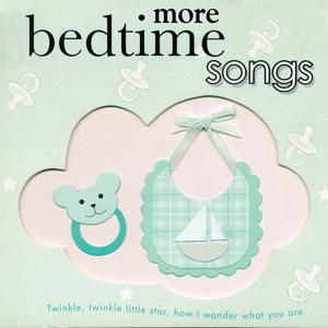 More Bedtime Songs (Twinkle, Twinkle little star, how I wonder what you are)