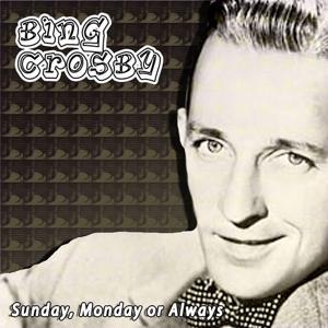 Sunday, Monday or Always