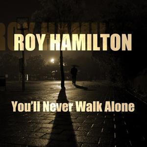 Roy Hamilton: You'll Never Walk Alone