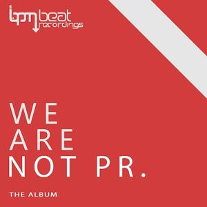 We Are Not Pr