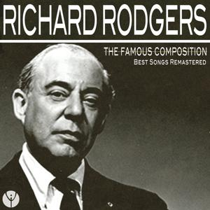 The Famous Composition: Richard Rodgers