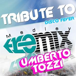 Tribute to Umberto Tozzi (Disco fever remix)