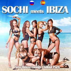 Sochi Meets Ibiza (Sexy Deluxe Lounge Chillout Party Del Mar)