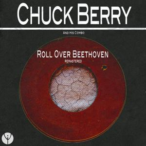Roll Over Beethoven (Remastered)