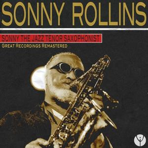 Sonny the Jazz Tenor Saxophonist (Great Recordings Remastered)