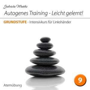 Autogenes Training-Leicht gelernt! (Intensivkurs für Linkshänder - Vol.9)