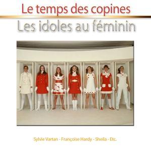 Les idoles au féminin (Le temps des copines)