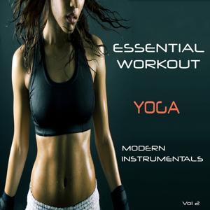 Essential Workout - Yoga, Vol. 2 (Modern Instrumentals)