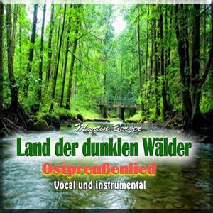 Land der dunklen Wälder (Ostpreußenlied)