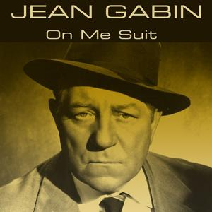Jean Gabin: On Me Suit