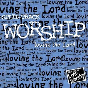Worship - Loving the Lord (Split-Track)