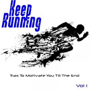 Keep Running, Vol. 1 (Trax to Motivate you Till the End)