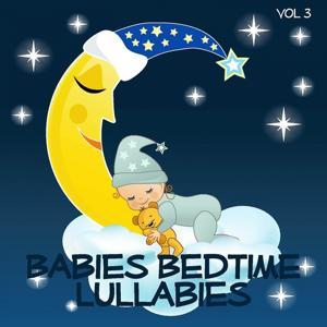 Babies Bedtime Lullabies, Vol. 3