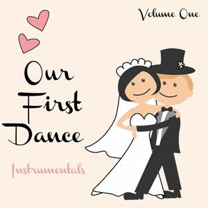 Our First Dance - Instrumentals, Vol. 1