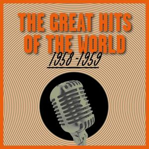 The Great Hits of the World 1958-1959